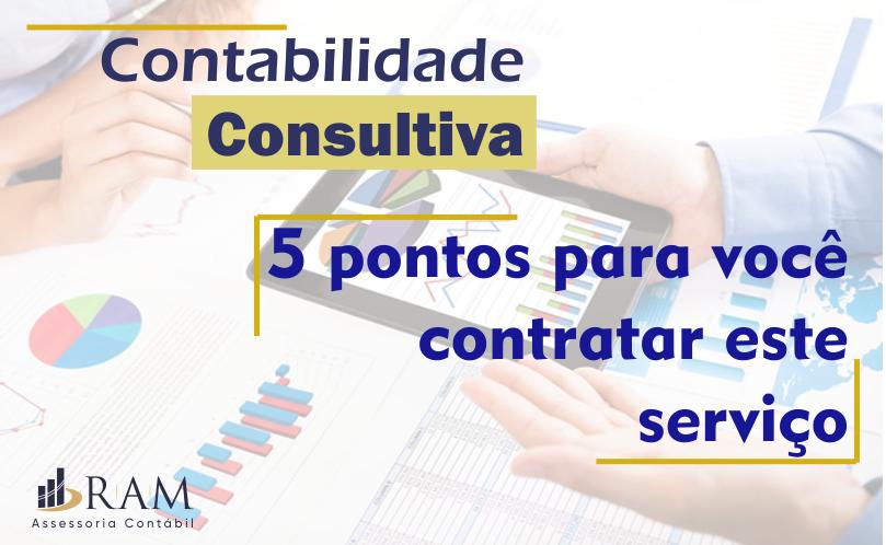 Contabilidade Consultiva: 5 Pontos Para Você Contratar Este Serviço