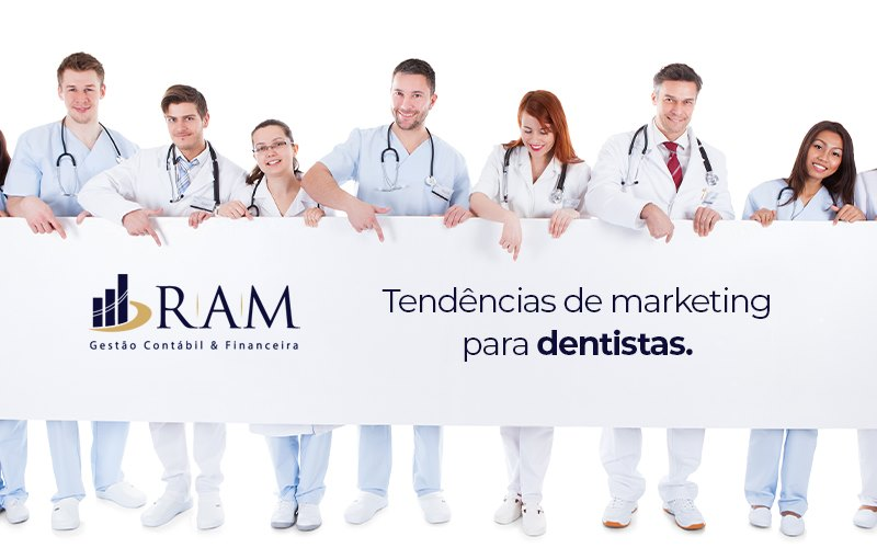 Descubra As 4 Principais Tendências De Marketing Para Dentistas - Ram Assessoria Contábil