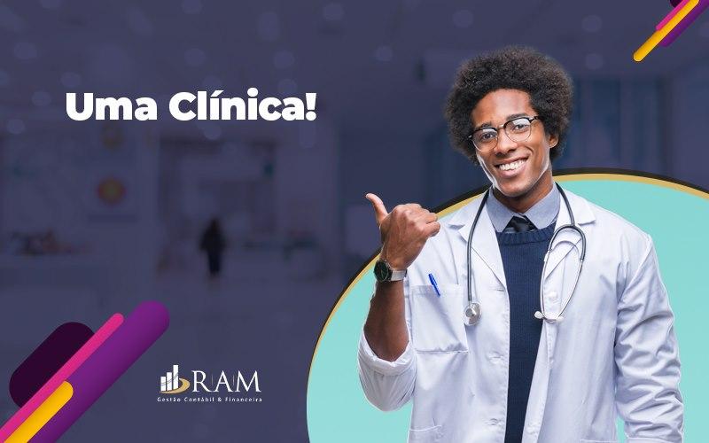 Como Montar Uma Clinica Medica O Que E Preciso - Ram Assessoria Contábil