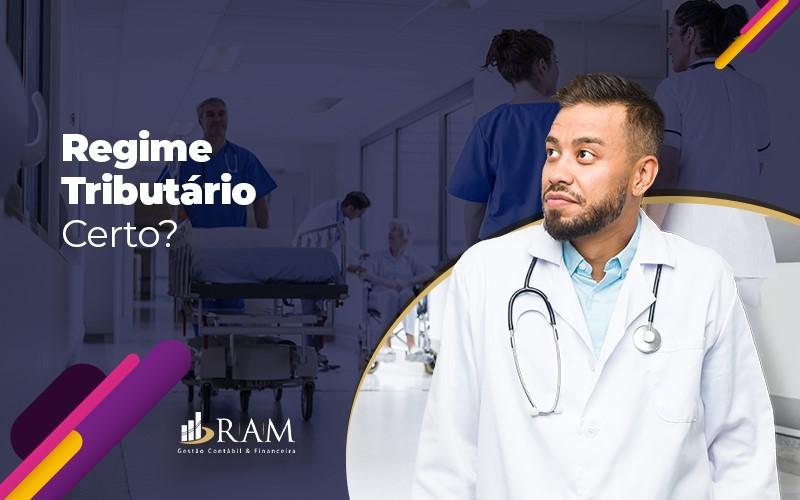 Lucro Presumido Qual O Melhor Regime Tributario Para Medicos - Ram Assessoria Contábil