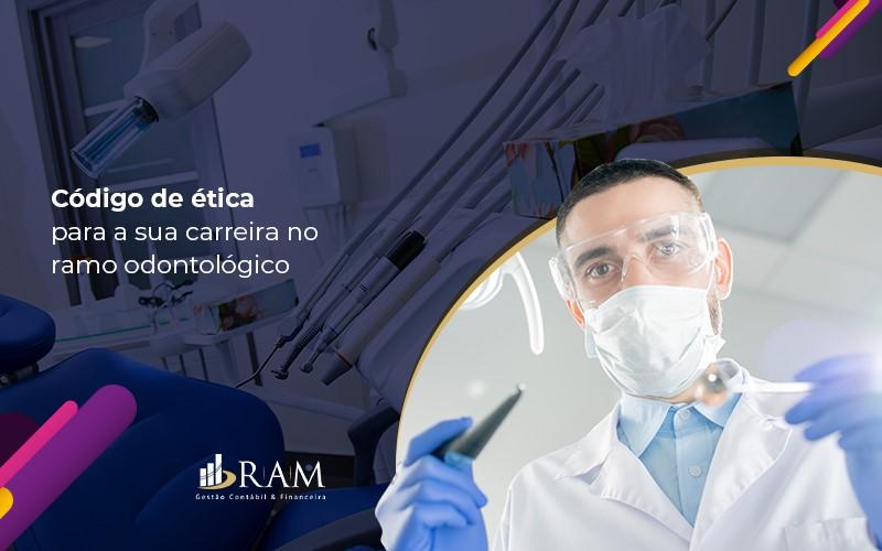Codigo De Etica Odontologico Na Crise De Coronavirus - Ram Assessoria Contábil