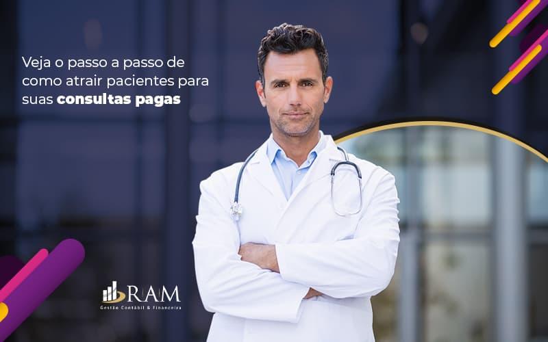 Consultas Particulares: Passo A Passo Para Atrair Pacientes De Forma Efetiva