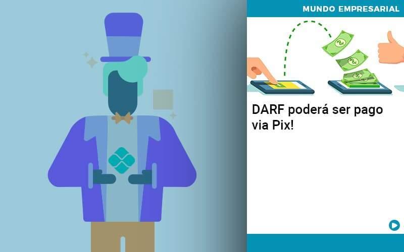 Darf Poderá Ser Pago Via Pix - Quero Montar Uma Empresa