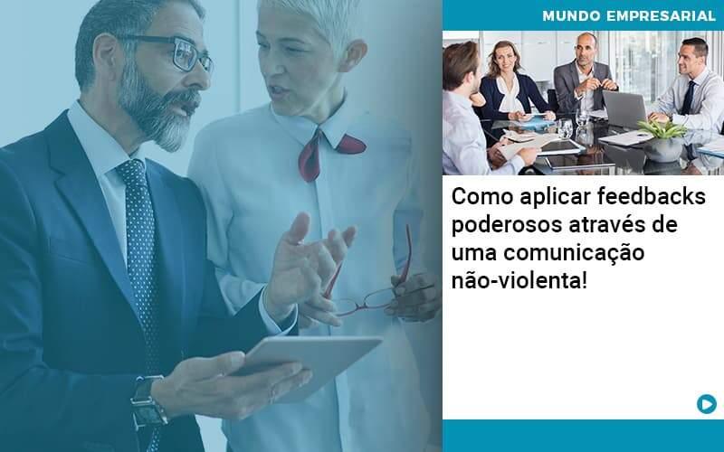 Como Aplicar Feedbacks Poderosos Atraves De Uma Comunicacao Nao Violenta - Ram Assessoria Contábil