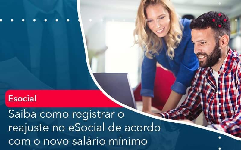 Saiba Como Registrar O Reajuste No E Social De Acordo Com O Novo Salario Minimo - Quero Montar Uma Empresa