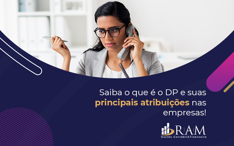 Saiba O Que é O Dp E Suas Principais Atribuições Nas Empresas - Ram Assessoria Contábil