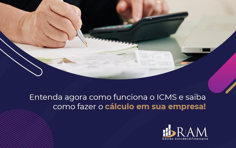 Como Funciona O Icms - Ram Assessoria Contábil