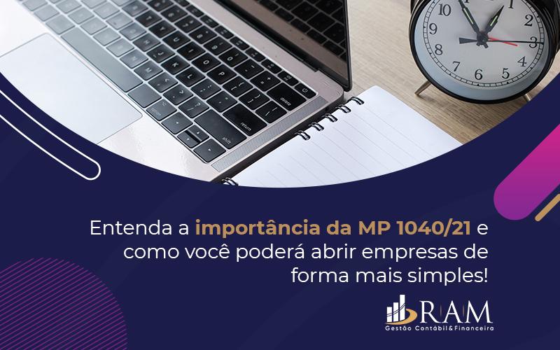 Mp Promove Mudanças Na Legislação Para Simplificar Abertura - Ram Assessoria Contábil
