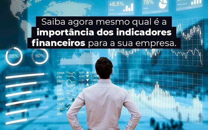 Saiba Agora Mesmo Qual E A Importancia Dos Indicadores Financeiros Para A Sua Empresa Blog 1 - Ram Assessoria Contábil
